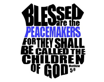 Blessed are the Peacemakers Decal   Matthew 5:9   Police Decal   LEO Decal   Police Support   Blue Lives Matter   Thin Blue Line