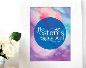 Christian Art / He restores my soul / Scripture art / Scripture print / Inspirational print / Quote print / Digital Print / Watercolor Print
