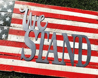 We Stand, Word Art Signs, Metal Farmhouse Decor, Rustic Signs, Farmhouse Decor, Rustic Home Decor, Fixer Upper Style Metal Sign, Flag sign
