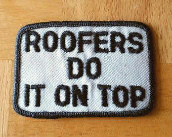 "Vintage 1970's ""Roofers Do It On Top""Embroidered Sew On Patch 3''X2''"