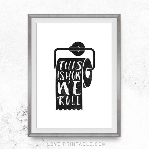 This Is How We Roll Bathroom Wall Art Printable Funny Decor Prints Signs Kids