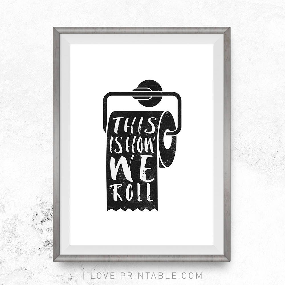 This Is How We Roll Bathroom Wall Art Printable Bathroom