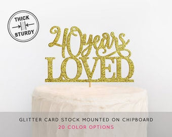 40 Years Loved Cake Topper, 40th Birthday Cake Topper, 40th Birthday, 40th Anniversary Decor, Milestone Birthday Cake Topper