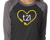 "Down Syndrome Awareness Shirts ~ ADULT SIZES - Unisex Raglan Style Next Level Grey and Black Shirt with Yellow and White ""T21"" Heart Logo"