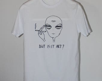 Unisex Tired Alien But Is It Art? Shirt
