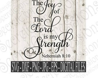 The Joy of The Lord is My Strength Svg, Religious Svg, Bible Svg, Digital File, Eps, Png, DXF, JPEG, SVG, Cricut Svg, Silhouette Svg