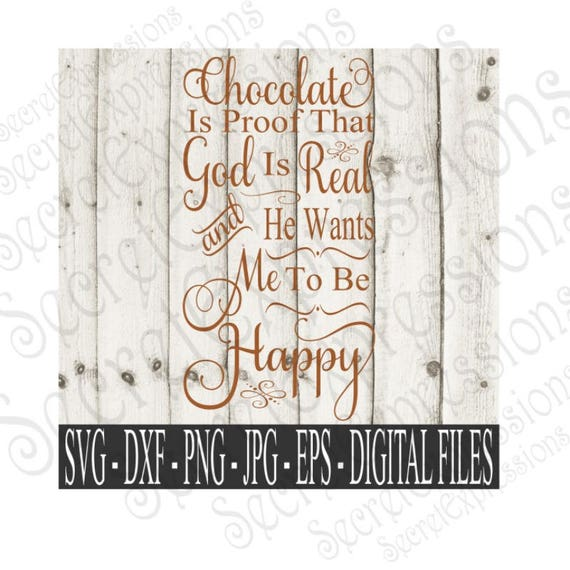 Chocolate Is Proof That God Is Real Svg Chocolate Svg