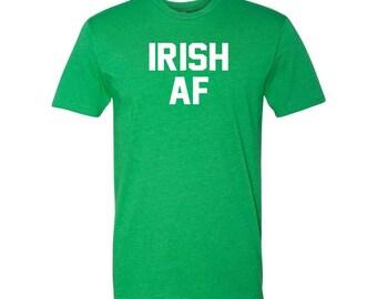 Irish Shirt, Irish T Shirt, St Patricks Day Shirt Women, St Patricks Day Shirt, Irish AF, St Pattys Day Shirt Women, St Patricks Shirt Men