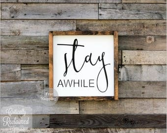 Wood Sign • Stay Awhile • Free Shipping • Home Decor • Many Sizes to Choose From!