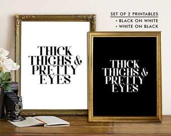 Thick Thighs and Pretty Eyes, PRINTABLE Curvy Girl Art, Feminist AF, Sassy Print, Curvy Woman Poster, Powder Room Decor, Thick Thighs Poster