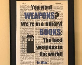 You want weapons? We're in a library! Dr. Who quote; Gifts for librarians; Gifts for readers;