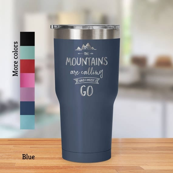 Travel Mug Mountains Are Calling 30 Ounce Vacuum Tumbler  - BPA Free - Laser Etched - Hot or Cold Beverages