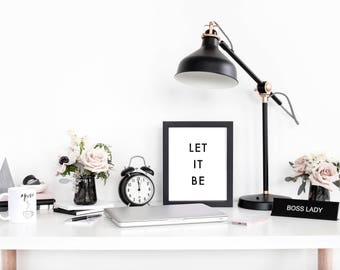 Let It Be Poster - Motivational Quote Print Inspirational Saying Typographic Minimalist Digital Printable Black & White Text Art Design File