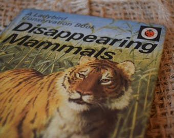 Disappearing Mammals. A Ladybird Conservation Book. A Vintage Ladybird Book. Series 727. 1976