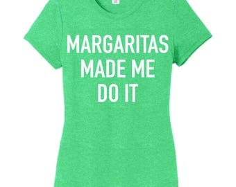 Margaritas Made Me Do It Women's Tee, Margarita Shirt, Cinco De Mayo, Drinking Shirt, T-Shirt, Made Me Do It, Wine Shirt, Mom AF, Beach