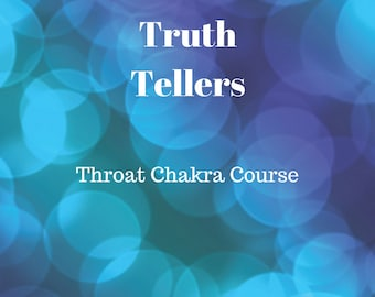 Truth Tellers - Throat Chakra Course