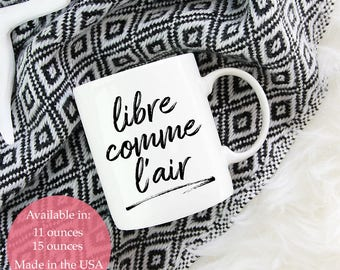 Libre Comme L'air, Coffee Mug, French Quote, Free as the Air, Christmas Gift Mug, Gift for Coworker, Holiday Mug