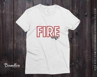 Fire Wife Shirt Firefighter Wife Shirt Fire Wife TShirt Firefighter Wife Gift Wife Gift Fire Wife Gift Fireman's Wife Gift