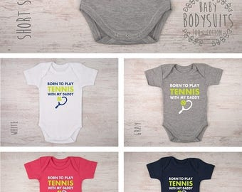 LATE SHIP SALE Tennis Gifts, Tennis Coach Gift, Tennis Baby Shirt, Baby Shower, Born To Play Tennis With My Daddy Baby Bodysuit, Tennis Baby