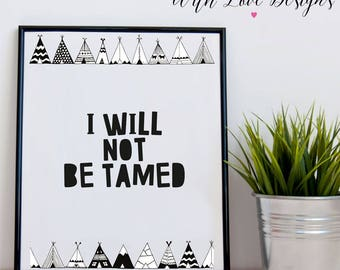 I Will Not Be Tamed Monochrome Little Baby Boy Bedroom Home Personalised Print A5 A4 A3 Gift Present