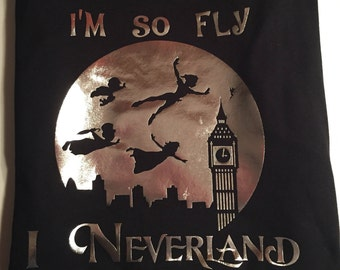 I'm So Fly I Neverland Disney Peter Pan Inspired Shirt Adult & Youth Sizes