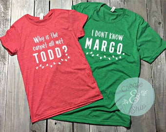 Duo Christmas Shirt, Why Is The Carpet All Wet Todd Shirt, Christmas Shirt, Couple Christmas Shirts, Christmas Party Shirt - Funny Christmas