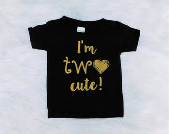 Two Year Old Birthday Shirt / Birthday Girl Shirt / 2 Year Old Birthday Shirt / Second Birthday Shirt / Im Two Cute / Two Year Old Girl
