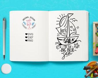 svg files, summer svg, beach svg, nautical cut file, let's sail svg, vacation svg, kids t-shirt design, heat transfer design, ship svg, sea