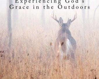 The Deer Shepherd: Experiencing God's Grace in the Outdoors Inspirational Christian Hunting Devotional