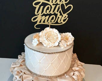 Love You More Cake Topper, Anniversary Cake Topper, Valentines Day Cake Topper, Wedding Cake Topper, Love Cake Topper