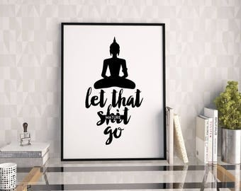 Genial LET THAT SHIT Go, Buddha Wall Decor,Motivational Quote,Inspirational  Quote,Relax