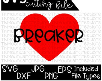 Heart Breaker SVG, Valentines svg, Boy Valentines, Girl Valentines, Valentine Shirt,  Cutting File, Silhouette, Cricut, PNG, DXF