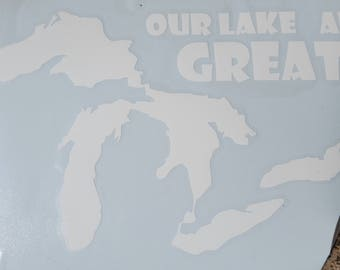 Our Lakes Are Great Vinyl Decal