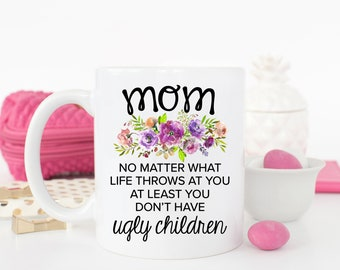Funny Mom Mug, Mothers Day Gift, Mom Coffee Mug, Funny Mothers Day Mug, Funny Mothers Day Gift, Gift for Mom, Funny Coffee Mug For Mom
