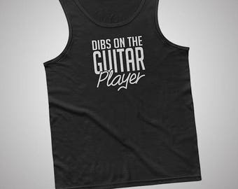 Dibs On The Guitar Player Tank / T-Shirt
