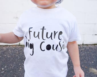 Big cousin shirt - New cousin - Cousin reveal - Cousins make the best friends - New cousin to be - Future big cousin shirt for cousins