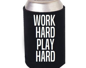 Work Hard Play Hard Beer Can Cooler, Beer Cozie, Bottle Cozie, Ceo, Like a Boss, Boss Babe, Boss Beer cozie, entrepreneur, Boss can cooler