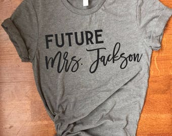 Future Mrs. Shirt Custom | Gift for Bride | Bridal Shirt | Bachelorette TShirt | Custom Last Name | Valentines Gift | Fiance Engaged