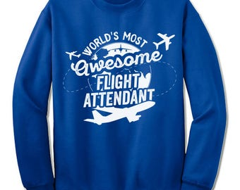 Awesome Flight Attendant Sweatshirt. Fun Flight Attendant Gift. Flight Attendant Christmas Gift Idea.