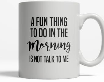No Talkie Mug | Don't Talk SHHHH Funny Mug | Grumpy Grump | No Talkie | Funny Coffee Mug Saying | 11oz Ceramic  Cup D46