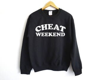 Cheat Weekend Sweater - Fitness Sweatshirt - Weekend Shirt - Fitness Shirt - Yoga Shirt - Chill Shirt - Trendy - Funny Fitness Shirt