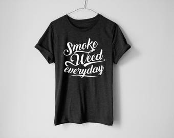 Smoke Weed Everyday Shirt | Weed Shirt | 420 Tees | Weed Lover | Weed Lover Gift | Funny Weed Shirt | Cannabis | Marijuana | Stoner Gift