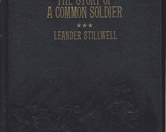 Time-Life: Collector's library of the Civil War-The Story of a Common Soldier by Leander Stillwell LEATHER BOUND