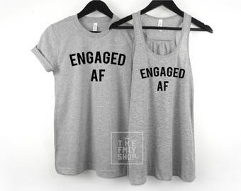 Engaged AF Couple Shirts, Engaged Af, Engagement Gift, Engaged Shirt, Engagement Party, Bridal Shower Gift, Engagement Shirt, Engaged shirts