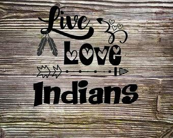 Live Love Indians SVG DXF Digital Cut File