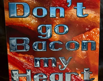 Don't go Bacon my Heart - Funny Valentine Card