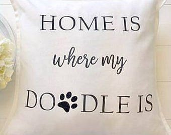 Dog Lover Pillow Cover  Home is Where My Doodle Is