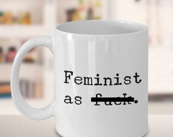 Feminist as Fuck Mug Feminist AF Ceramic Coffee Cup & Tea Mug Feminist Gift