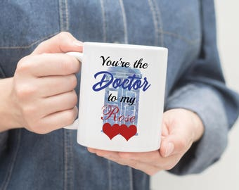 You're the Doctor to my Rose Doctor Who Tardis Watercolor Mug, Doctor Who Tardis Mug, Tardis Mug, Doctor Who Mug, Doctor Who Valentine's Mug