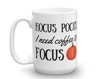Fall Coffee Mug, Hocus Pocus, Coffee Mug, Pumpkin, 11 or 15 oz